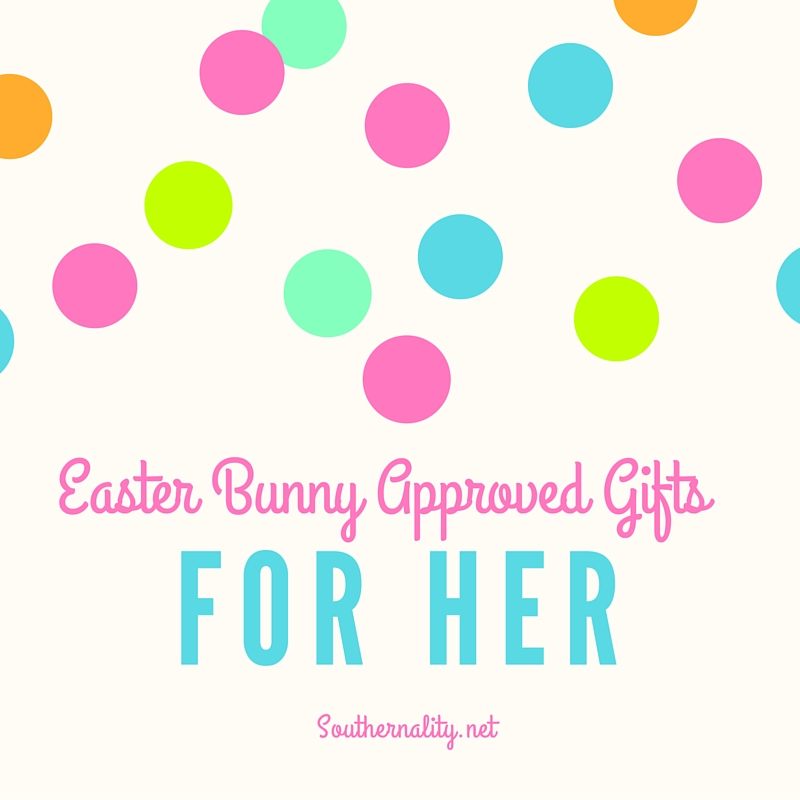 Easter bunny approved gifts for her southernality negle Choice Image